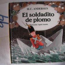 Libros antiguos: CUENTOS CLASICOS - EL SOLDADITO DE PLOMO - ANDERSEN - ENVIO GRATIS A ESPAÑA. Lote 56658211