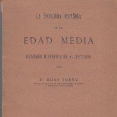 Libros antiguos: ELÍAS TORMO. LA ESCULTURA ESPAÑOLA EN LA EDAD MEDIA. MADRID, 1926.. Lote 56644982