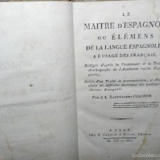 Libros antiguos: LE MAITRE D'ESPAGNOL OU ELEMENS DE LA LANGUE ESPAGNOLE 1804. Lote 56576793
