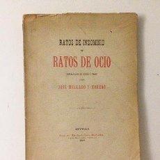 Libros antiguos: MELLADO Y MORENO : RATOS DE INSOMNIO Y RATOS DE OCIO. (1ª ED. SEVILLA, 1891) . Lote 56717092
