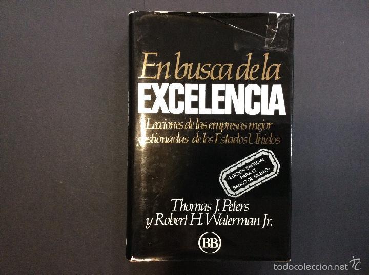EN BUSCA DE LA EXCELENCIA - T.J. PETERS Y R.H. WATERMAN JR. (Libros Antiguos, Raros y Curiosos - Ciencias, Manuales y Oficios - Otros)