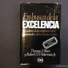 Libros antiguos: EN BUSCA DE LA EXCELENCIA - T.J. PETERS Y R.H. WATERMAN JR.. Lote 56734275