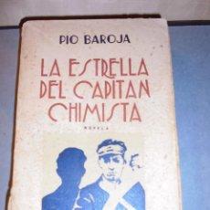 Libros antiguos: PIO BAROJA - EL MAR LA ESTRELLA DEL CAPITAN CHIMISTA NOVELA 1930 RAFAEL CARO RAGGIO EDT. MADRID 1ª E. Lote 56734411