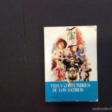 Libros antiguos: VIDA Y COSTUMBRES DE LOS SATIROS. Lote 56734971