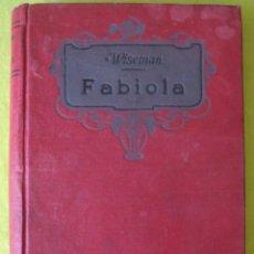 Libros antiguos: FABIOLA O LA IGLESIA DE LAS CATACUMBAS (1912). Lote 56735944
