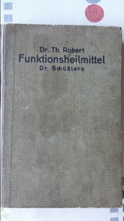 EN ALEMÁN DIE FUNKTIONSHEILMITTEL DR. SCHÜSSLERS ODER KLEINER BIOCHEMISCHER HAUSARZT 1925 (Libros Antiguos, Raros y Curiosos - Otros Idiomas)