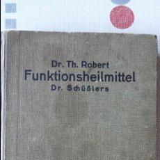 Libros antiguos: EN ALEMÁN DIE FUNKTIONSHEILMITTEL DR. SCHÜSSLERS ODER KLEINER BIOCHEMISCHER HAUSARZT 1925. Lote 56744659
