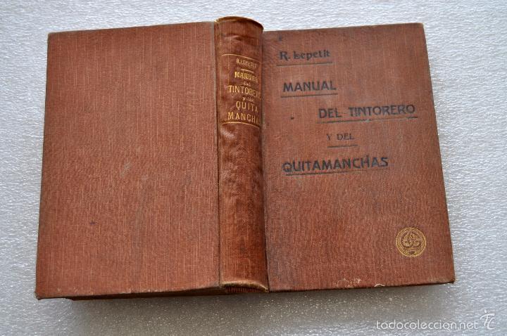 Libros antiguos: MANUAL DEL TINTORERO Y DEL QUITAMANCHAS. ROBERTO LEPETIT. ED. GUSTAVO GILI MCMXIII - Foto 2 - 56752193