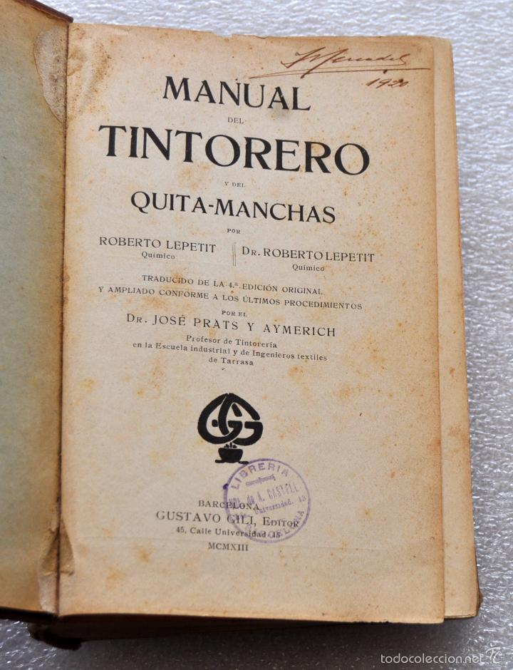 Libros antiguos: MANUAL DEL TINTORERO Y DEL QUITAMANCHAS. ROBERTO LEPETIT. ED. GUSTAVO GILI MCMXIII - Foto 4 - 56752193