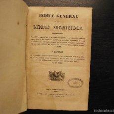 Libros antiguos: INDICE GENERAL DE LOS LIBROS PROHIBIDOS, 1844. Lote 56799048