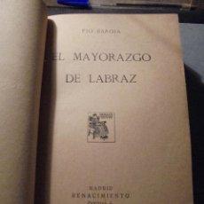 Libros antiguos: PIO BAROJA - EL MAYORAZGO DE LABRAZ 1913 MADRID EDT. RENACIMIENTO 344 PAG.. Lote 56800027