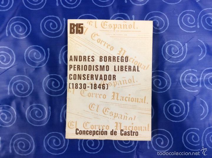 ANDRÉS BORREGO - PERIODISMO LIBERAL CONSERVADOR - CONCEPCION DE CASTRO (Libros Antiguos, Raros y Curiosos - Ciencias, Manuales y Oficios - Otros)