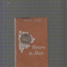 Libros antiguos: MANZANA DE ANÍS. / JAMMES, FRANCIS - EDICION 1909. Lote 56812608