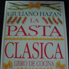 Libros antiguos: LA PASTA CLASICA. LIBRO DE COCINA. GIULIANO HAZAN. PROLOGO POR MARCELLA HAZAN. . Lote 56828751