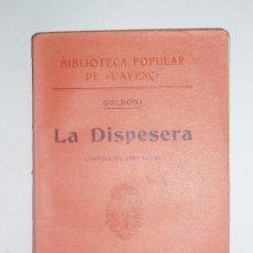 Libros antiguos: BIBLIOTECA POPULAR DE L'AVENÇ. LA DISPESERA, DE GOLDONI. 1906 Nº 57. Lote 56836611