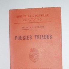 Libros antiguos: BIBLIOTECA POPULAR DE L'AVENÇ. POESIES TRIADES, DE TEODOR LLORENTE 1906. Nº56. Lote 56836636
