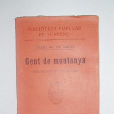 Libros antiguos: BIBLIOTECA POPULAR DE L'AVENÇ. GENT DE MONTANYA, DE VICEN Mª DE GIBERT. 1906. Nº 50. Lote 56836755