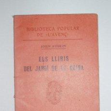 Libros antiguos: BIBLIOTECA POPULAR DE L'AVENÇ. ELS LLIRIS DEL JARDÍ DE LA REINA. 1905. Nº 45. Lote 56839051
