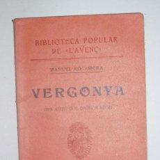Libros antiguos: BIBLIOTECA POPULAR DE L'AVENÇ. VERGONYA, DE MANUEL ROCAMORA. 1905. Nº44. Lote 56839059
