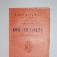 Libros antiguos: BIBLIOTECA POPULAR DE L'AVENÇ. COM LES FULLES, DE JOSP GIACOSA. 1905. Nº40. Lote 56839086