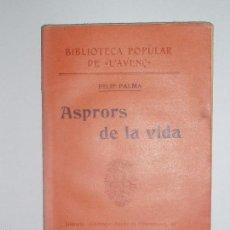 Libros antiguos: BIBLIOTECA POPULAR DE L'AVENÇ. ASPROS DE LA VIDA. 1904. Nº28. Lote 56839186