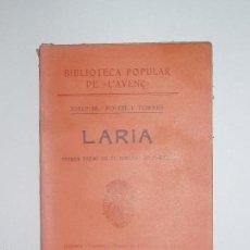 Libros antiguos: BIBLIOTECA POPULAR DE L'AVENÇ. LARIA, DE JOSEP Mª FLOCH I TORRES. 1904. Nº27. Lote 56839203