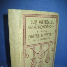 Libros antiguos: DOMÉNECH [PUIGCERCÓS], IGNACIO 1884-1956. LA GUÍA DEL GASTRÓNOMO Y DEL MAÎTRE D´HÔTEL [1ª ED.,1917]. Lote 56845849