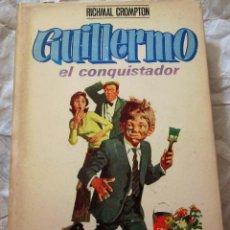 Libros antiguos: GUILLERMO EL CONQUISTADOR. RICHMAL CROMPTON. LAS AVENTURAS DE GUILLERMO. Lote 56852182