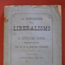 Livros antigos: LA BANCARROTA DEL LIBERALISMO Y EL CATOLICISMO LIBERAL. ENRIQUE RAMIÉRE. Lote 56857145