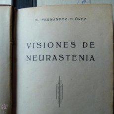 Libros antiguos: W.FERNANDEZ FLOREZ -VISIONES DE NEURASTENIA-. Lote 56860504
