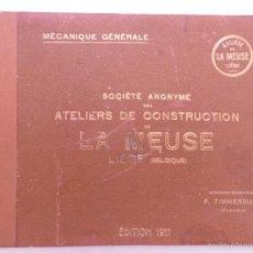Libros antiguos: MÉCANIQUE GÉNÉRALE. SOCIÉTÉ ANONYME DÉS ATELIERS DE CONSTRUCTION DE LA MEUSE. LIÉGE(BELGIQUE). Lote 56870316