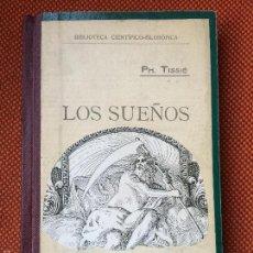 Libros antiguos: LOS SUEÑOS. PH. TISSIE. 1905. Lote 56881390