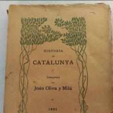 Libros antiguos: HISTORIA DE CATALUNYA COMPENDI PER JOÁN OLIVA Y MILÁ VILANOVA I GELTRU 1901 LLIBRE AMB DEDICATÒRIA . Lote 56895605