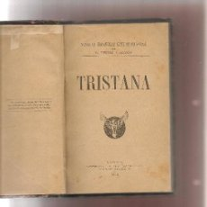 Libros antiguos: PEREZ GALDOS,BENITO ,TRISTANA 1892 1ª EDICION LA GUIRNALDA. Lote 56900928