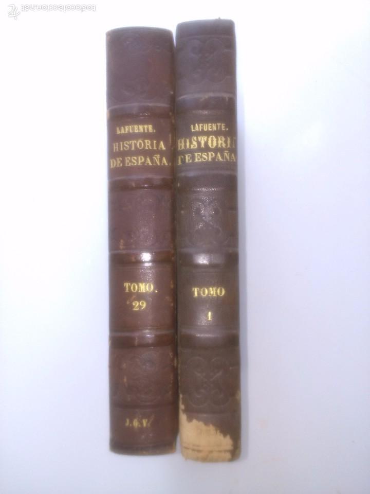 HISTORIA GENERAL DE ESPAÑA. MODESTO LAFUENTE (Libros Antiguos, Raros y Curiosos - Historia - Otros)