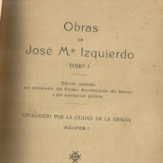Libros antiguos: OBRAS COMPLETAS DE JOSÉ MARÍA IZQUIERDO. TIP. ZARZUELA. SERVILLA. 1923. TOMO I. Lote 56912027