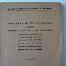 Libros antiguos: NOTICIAS GENEALÓGICAS SOBRE LOS PRIMO DE RIVERA Y LOS SALCEDOS CASAS VASCONGADAS A.PÉREZ 1943. Lote 56920043