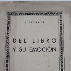 Livres anciens: L-3808 DEL LIBRO Y SU EMOCION. J. ESTELRICH EDICION DE LA CAMARA OFICIAL DEL LIBRO DE BARCELONA 1936. Lote 56920141