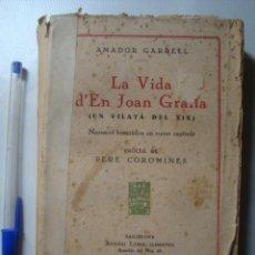 Libros antiguos: AMADOR GARRELL - LA VIDA D'EN JOAN GRALLA (UN VILATÁ DEL XIX) (1930). PERE COROMINES GRANOLLERS. Lote 56943781