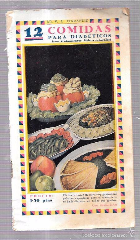 12 COMIDAS PARA DIABÉTICOS. DR. V. L. FERRANDIZ. BARCELONA. 1932. ILUSTRADO. 32 PAGS. 24X13,4 CM. (Libros Antiguos, Raros y Curiosos - Cocina y Gastronomía)