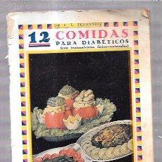 Libros antiguos: 12 COMIDAS PARA DIABÉTICOS. DR. V. L. FERRANDIZ. BARCELONA. 1932. ILUSTRADO. 32 PAGS. 24X13,4 CM.. Lote 56951990