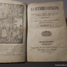 Libros antiguos: LA CUYNERA CATALANA Ó SIAN REGLAS UTILS,FACILS, SEGURAS Y ECONÓMICAS PER CUINAR BÉ 1851 . Lote 56955585