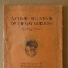 Libros antiguos: A COMIC SOUVENIR OF THE GAY GORDONS. BY BETTY HICKS. WITH ILLUSTRATIONS BY W. BARTON WILKINSON.. Lote 56955851