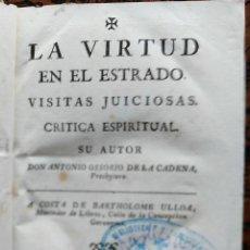 Libros antiguos: LA VIRTUD EN EL ESTRADO. VISITAS JUICIOSAS. CRITICA ESPIRITUAL – ANTONIO OSSORIO DE LA CADENA - 1766. Lote 56957149