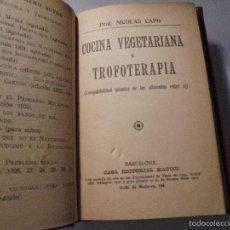 Libros antiguos: NICOLAS CAPO - COCINA VEGETARIANA Y TROFOTERAPIA (COMPATIBILIDAD QUIMICA DE LOS ALIMENTOS ENTRE SI ). Lote 56957182