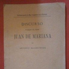 Libros antiguos: DISCURSO EN ELOGIO DEL PADRE JUAN DE MARIANA. ANTONIO BALLESTEROS. Lote 56965258