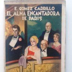 Libros antiguos: EL ALMA ENCANTADORA. 1911. E. GOMEZ CARRILLO. PROLOGO ANTONIO CORTÓN. Lote 57011551