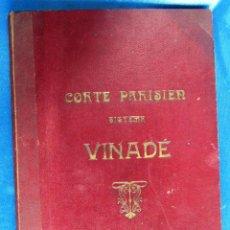 Libros antiguos - CORTE PARISIEN SISTEMA VINADÉ. MÉTODO DE CORTE Y CONFECCIÓN, SIN FECHA. - 57016978