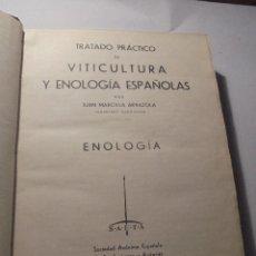 Libros antiguos: VINOS - JOSE MARCILLA ARRAZOLA - TRATADO PRÁCTICO DE VITICULTURA Y ENOLOGIA ESPAÑOLAS - ENOLOGIA . Lote 57017930
