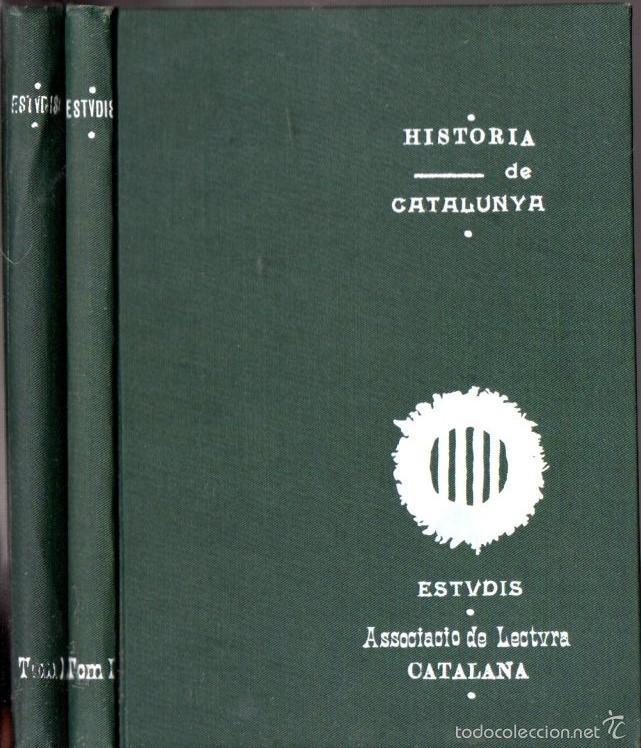 ASSOCIACIÓ DE LECTURA CATALANA : HISTÒRIA DE CATALUNYA - DOS VOLUMS (1906) (Libros Antiguos, Raros y Curiosos - Historia - Otros)
